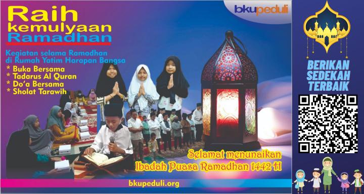 Raih Keberkahan Ramadhan 1442 H Bersama Anak Yatim & Dhuafa